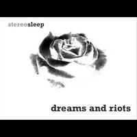 Dreams and Riots — Stereosleep