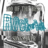 100 of the Best Rock 'N' Roll Songs Ever — сборник