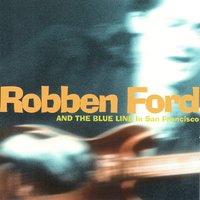 In San Francisco — Robben Ford and The Blue Line