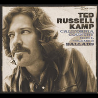 California Country Soul, Vol.2 : Ballads — Ted Russell Kamp