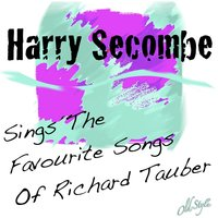 Harry Secombe Sings the Favourite Songs of Richard Tauber — Harry Secombe