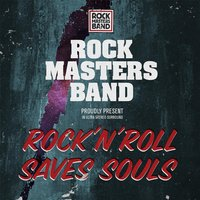 Rock 'n' Roll Saves Souls — Rock Masters Band