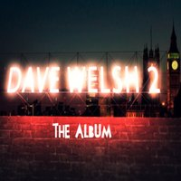 Dave Welsh 2 — Dave Welsh