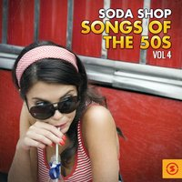 Soda Shop Songs of the 50s, Vol. 4 — сборник