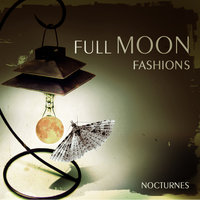 Nocturnes — Full Moon Fashions