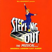 Stepping Out - The Musical — Stepping Out - Original London Cast, Stepping Out: The Musical - Original London Cast