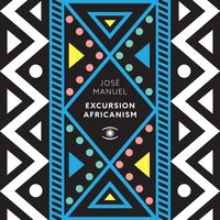 Excursion Africanism — Jose Manuel