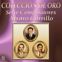 Coleccion de Oro Serie Compositores Alvaro Carrillo — Varios