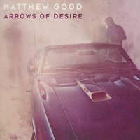 Arrows Of Desire — Matthew Good