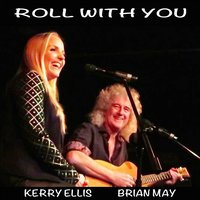 Roll with You — Brian May, Kerry Ellis