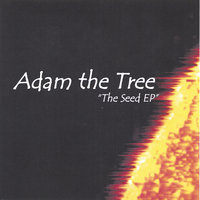 The Seed EP — Adam the Tree