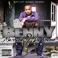 Married To The Game — Benny