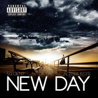 New Day — 50 Cent, Dr. Dre, Alicia Keys