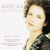 Bach: Arias — Иоганн Себастьян Бах, Angelika Kirchschlager, Andrea Marcon, Venice Baroque Orchestra, Antony Walker, Orchestra of the Antipodes, Teddy Tahu Rhodes