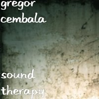Sound Therapy — Gregor Cembala