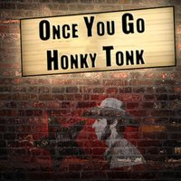 Once You Go Honky Tonk — Jed Morrison