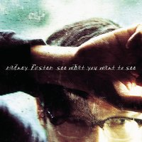 See What You Want To See — Radney Foster