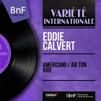Americano / Aïe ton rire — Eddie Calvert, Norrie Paramor and His Orchestra