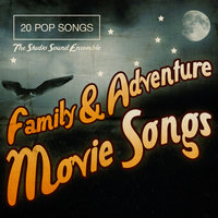Family & Adventure Movie Songs — The Studio Sound Ensemble