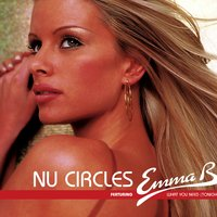 What You Need (Tonight) — Nu Circles featuring Emma B