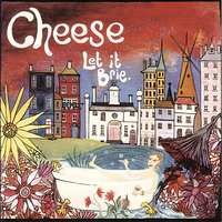 Let It Brie (1994 - 1997) — Cheese