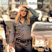 Only Visiting This Planet — Larry Norman