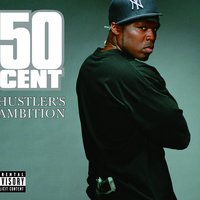 Hustler's Ambition — 50 Cent