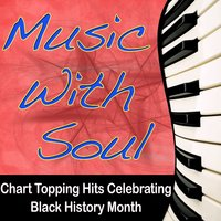 Music With Soul - Chart Topping Hits Celebrating Black History Month — The Hit Nation