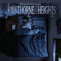 If Only You Were Lonely — Hawthorne Heights