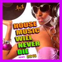 House Music Will Never Die, Vol. 1 — сборник