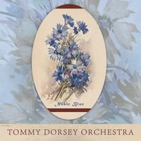 Noble Blue — Tommy Dorsey Orchestra