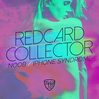 Noob & iPhone Syndrome — RedCard Collector