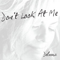 Don't Look At Me — Delnora Reed