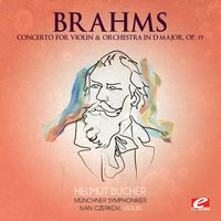 Brahms: Concerto for Violin and Orchestra in D Major, Op. 77 — Иоганнес Брамс