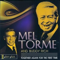 Together Again For The First Time — Mel Torme, Buddy Rich