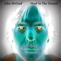 Head in the Ground — John McGrail