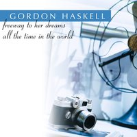 Freeway To Her Dreams — Gordon Haskell