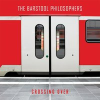 Crossing Over — The Barstool Philosophers
