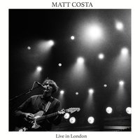Live in London - Single — Matt Costa
