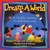 Dream A World: A Child's Journey To Self-Discovery — Bunny Hull