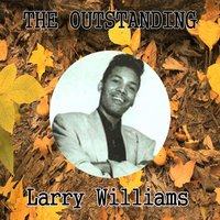 The Outstanding Larry Williams — Larry Williams