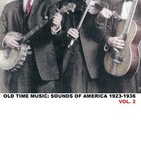 Old Time Music: Sounds of America 1923 - 1936, Vol. 2 — сборник