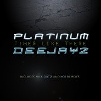 Times Like These — Platinum Deejayz