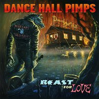 Beast for Love — Dance Hall Pimps