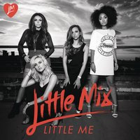 Little Me — Little Mix