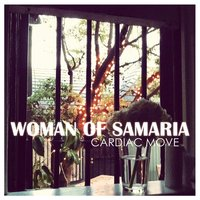 Woman of Samaria — Cardiac Move