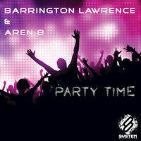 Party Time — Barrington Lawrence, Aren B