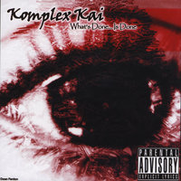 What's Done Is Done — Komplex Kai