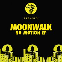 No Motion EP — Moonwalk