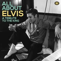 All About Elvis: A Tribute to the King — сборник